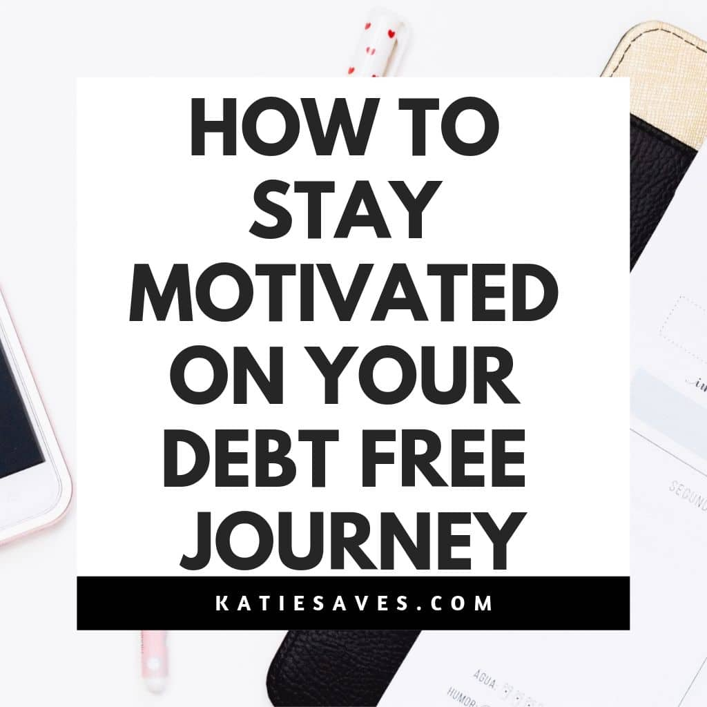 Stay Motivated on Your Debt Free Journey