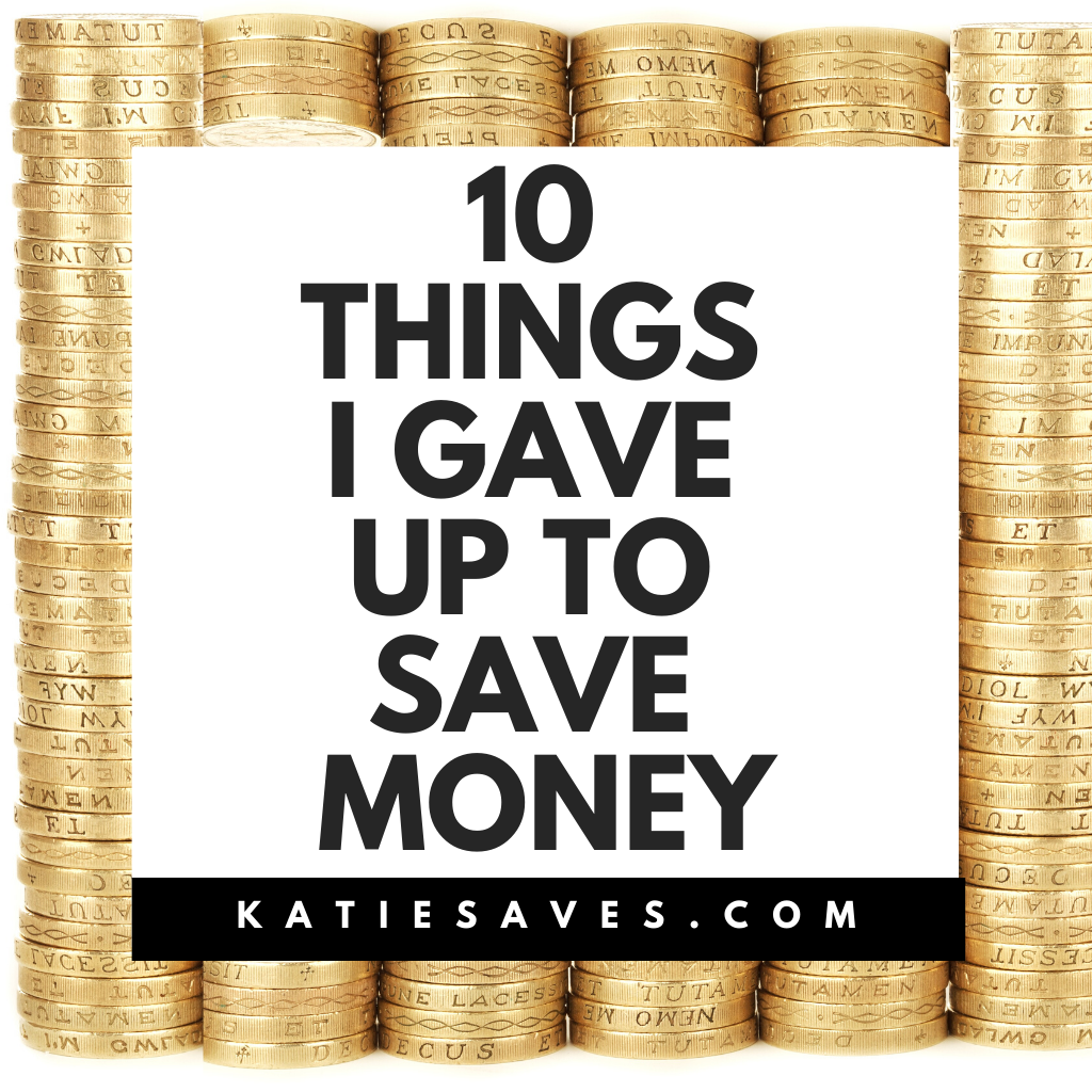 gave up to save money