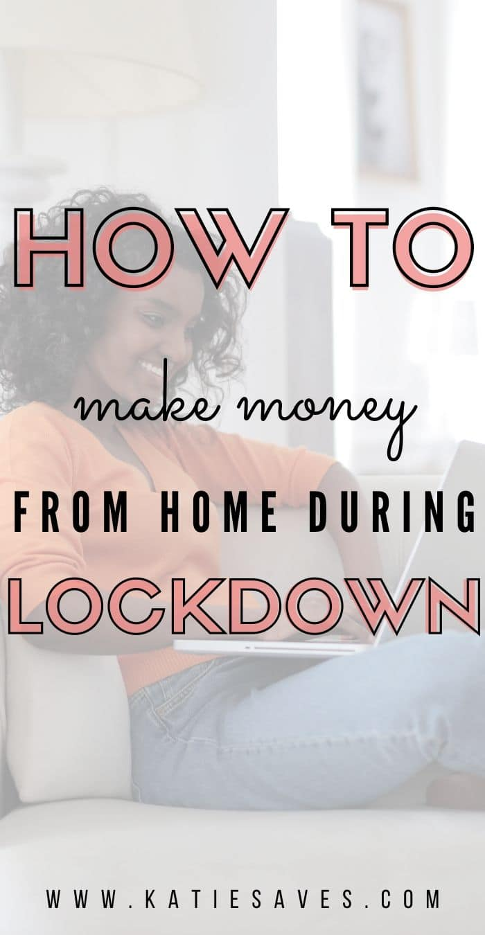 MAKE MONEY FROM HOME DURING LOCKDOWN