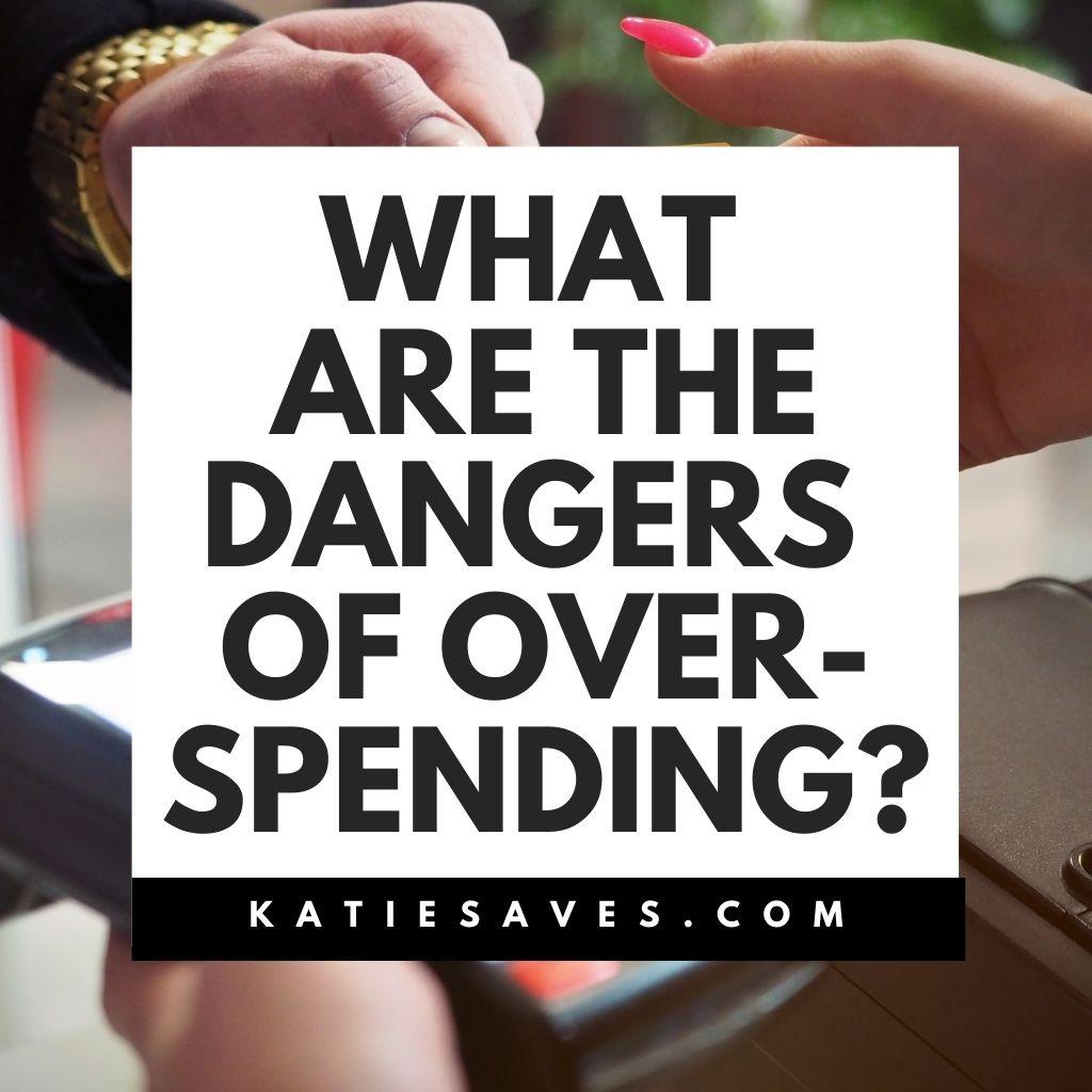 dangers of overspending