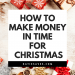 How to Make Money in Time for Christmas